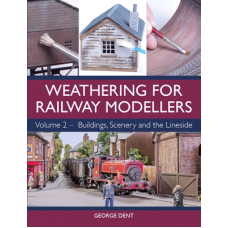 George Dent - Weathering for Railway Modellers Volume 2